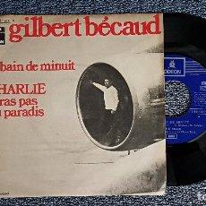 Discos de vinilo: GILBERT BECAUD - LE BAIN DE MINUIT / CHARLIE T´IRAS PAS AUN PARADIS - EDITADO POR EMI .AÑO 1.970. Lote 192193998