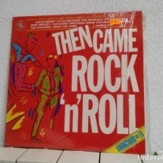 Discos de vinilo: THEN CAME ROCK AND ROLL . Lote 192228380