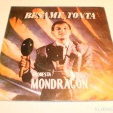 Discos de vinilo: SINGLE ORQUESTA MONDRAGÓN. BÉSAME TONTA. GARRAS HUMANAS EMI 1982 SPAIN (PROBADO, BIEN Y SEMINUEVO). Lote 192252576