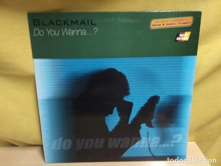 BLACKMAIL - DO YOU WANNA...? (Música - Discos de Vinilo - Maxi Singles - Techno, Trance y House)