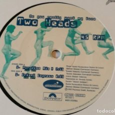 Discos de vinilo: TWO HEADS - DO YOU REALLY WANT MY LOVE - 1995. Lote 192287777