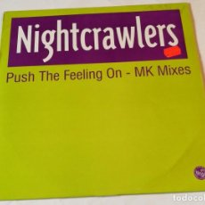 Discos de vinilo: NIGHTCRAWLERS - PUSH THE FEELING ON - MK MIXES - 1994. Lote 192288201