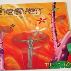 Discos de vinilo: TULLY-HOO! - HEAVEN (MY MIND IS PLAYGROUND) - 1993. Lote 192289441