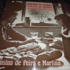 Discos de vinilo: ROSINA DE PEIRA E MARTINA.CANÇONS DE FEMNAS, CON DEDICATORIA Y AUTOGRAFO.. Lote 192290898