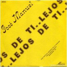 Discos de vinilo: JOSÉ MANUEL – LEJOS DE TI / HE VUELTO - SG FRANCE 1982 - PAI JM 01 - BENIDORM 82. Lote 192397947