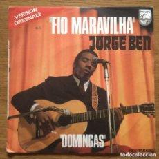 Discos de vinilo: JORGE BEN FIO MARAVILHA SINGLE EDIC FRANCIA MUY BIEN CONSERVADO BOSSA 70'S. Lote 192467100