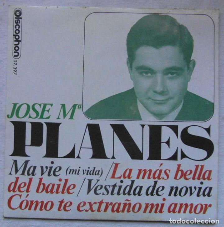 JOSE MARIA PLANES. 1965. DISCOPHON 27.397. MI VIDA, COMO TE EXTRAÑO MI AMOR, +2 (Música - Discos - Singles Vinilo - Solistas Españoles de los 50 y 60)