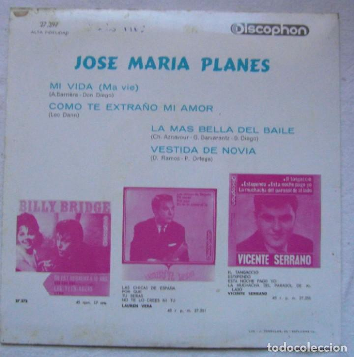 Discos de vinilo: JOSE MARIA PLANES. 1965. DISCOPHON 27.397. MI VIDA, COMO TE EXTRAÑO MI AMOR, +2 - Foto 2 - 192472596