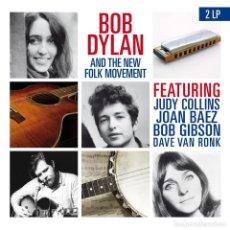 Discos de vinilo: BOB DYLAN AND NEW FOLK MOVEMENT * 2LP 180G * GATEFOLD * LTD PRECINTADO!!. Lote 192512550