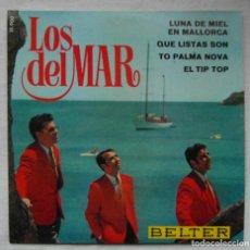 Discos de vinilo: LOS DEL MAR. BELTER 51.900 LUNA DE MIEL EN MALLORCA, QUE LISTAS SON, TO PALMA, EL TIP TOP. Lote 278794313