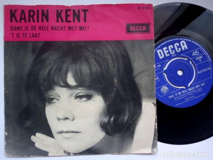 KARIN KENT - DANS JE DE HELE NACHT MET / T IS TE LAAT - SINGLE HOLANDES 1966 - DECCA (Música - Discos de Vinilo - Maxi Singles - Pop - Rock Internacional de los 50 y 60)