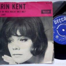 Discos de vinilo: KARIN KENT - DANS JE DE HELE NACHT MET / T IS TE LAAT - SINGLE HOLANDES 1966 - DECCA. Lote 192584756