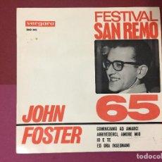 Discos de vinilo: SINGLE FESTIVAL DE SAN REMO, JOHN FOSTER 65, AMORE MIO, ARRIVEDERCI, IO E TE, ED ORA INSEGNAMI. Lote 192607462