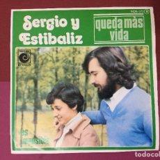 Discos de vinilo: SINGLE SERGIO Y ESTIBALIZ , QUEDA MAS VIDA , ES IMPOSIBLE, NOVOLA. Lote 192608105
