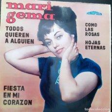 Discos de vinilo: MARI GEMA - TODOS QUIEREN A ALGUIEN+3 FONOPOLIS. Lote 192634966