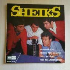 Discos de vinilo: SHEIKS - MISSING YOU / TEARS ARE COMING / TELL ME BIRD / TRY TO UNDERSTAND EP EMI AÑO 1966 SPAIN EX. Lote 192645733