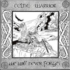 Discos de vinilo: CELTIC WARRIOR ‎– WE WILL NEVER FORGET -LP-. Lote 207019031