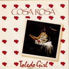 Discos de vinilo: COSA ROSA - TOLEDO GIRL - MAXI-SINGLE SPAIN 1986 - ITALO. Lote 192722171