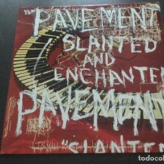 Discos de vinilo: PAVEMENT .- SLANTED AND ENCHANTED . Lote 192734818