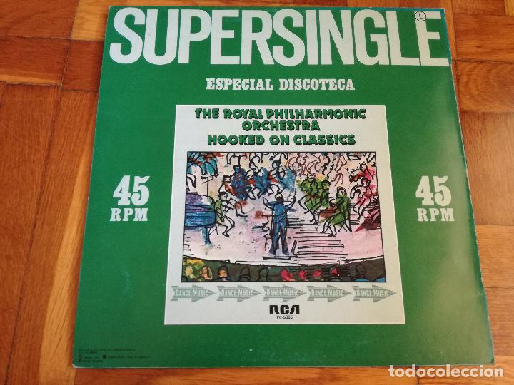Discos de vinilo: THE ROYAL PHILHARMONIC ORCHESTRA SUPERSINGLE - ESPECIAL DISCOTECA - HOOKED ON CLASSICS - RCA 1981 - Foto 3 - 192758502