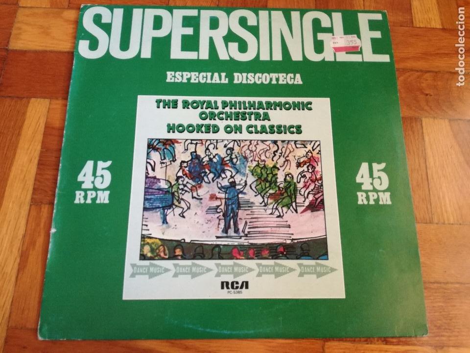 THE ROYAL PHILHARMONIC ORCHESTRA SUPERSINGLE - ESPECIAL DISCOTECA - HOOKED ON CLASSICS - RCA 1981 (Música - Discos de Vinilo - Maxi Singles - Disco y Dance)