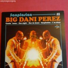 Dischi in vinile: EP BIG DANI PEREZ. SAXPLOSION. 45 RPM. Lote 192759655