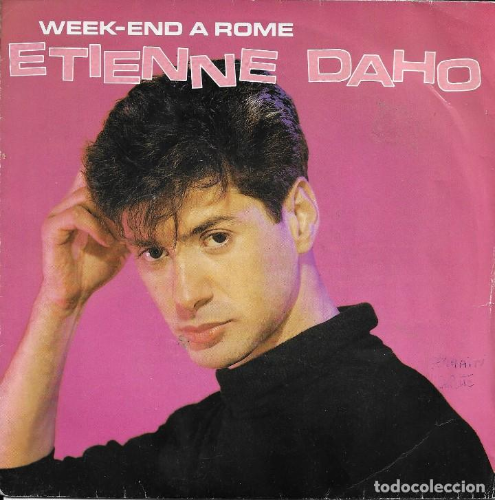 ETIENNE DAHO WEEK-END A ROME VIRGIN 1984 (Música - Discos de Vinilo - Singles - Pop - Rock Internacional de los 80)