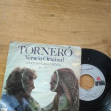 Discos de vinilo: I SANTO CALIFORNIA / TORNERÓ / SE DAVVERO MI VUOI BENE. Lote 192807963