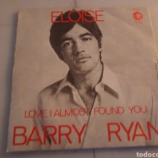 Discos de vinilo: BARRY RYAN. ELOISE. LOVE, I ALMOST FOUND YOU.. Lote 192814931