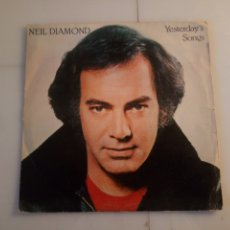 Discos de vinilo: NEIL DIAMOND. YESTERDAY'S SONGS.. Lote 192815182