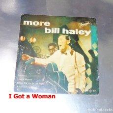 Discos de vinilo: MORE BILL HALEY -E.P. ---- I GOT A WOMAN ----. ORIGINAL AÑO 1959--- UNICO. Lote 182660238