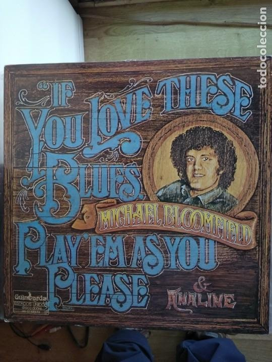 MICHAEL BLOOMFIELD . IF YOU LOVE THESE BLUES PLAY'EM AS YOU PLEASE & ANALINE (Música - Discos - LP Vinilo - Jazz, Jazz-Rock, Blues y R&B)