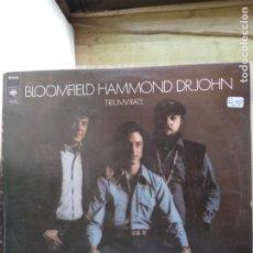 Discos de vinilo: TRIUMVIRATE - BLOOMFIELD HAMMOND DR. JOHN. Lote 192873258