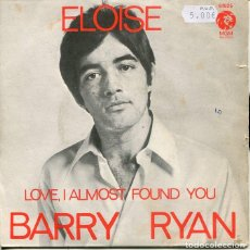 Dischi in vinile: BARRY RYAN / ELOISE / LOVE, I ALMOST FOUND YOU (SINGLE 1968). Lote 192953841
