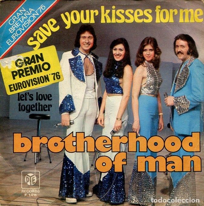 BROTHERHOOD OF MAN / SAVE YOUR KISSS FOR ME / LET'S LOVE TOGETHER ( SINGLE 1976) (Música - Discos de Vinilo - Maxi Singles - Festival de Eurovisión)