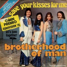 Discos de vinilo: BROTHERHOOD OF MAN / SAVE YOUR KISSS FOR ME / LET'S LOVE TOGETHER ( SINGLE 1976). Lote 192954920