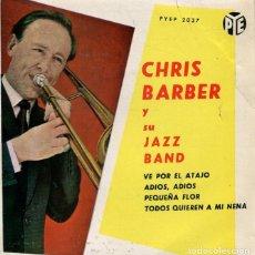 Discos de vinilo: CHRIS BARBER / PEQUEÑA FLOR + 3 (EP 1963). Lote 192957561