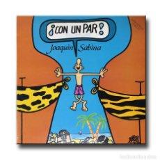 Discos de vinilo: JOAQUIN SABINA - CON UN PAR. Lote 192962435