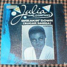 Discos de vinilo: JULIA AND COMPANY-BREAKIN' DOWN (SUGAR SAMBA) / BREAKIN' DOWN (PART TWO), LONDON RECORDS – 9-09021.. Lote 192975431