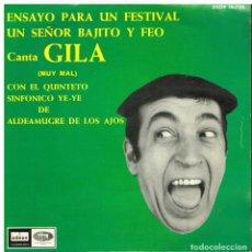 Dischi in vinile: GILA - ENSAYO PARA UN FESTIVAL / UN SEÑOR BAJOTO Y FEO - SINGLE 1967. Lote 192992232