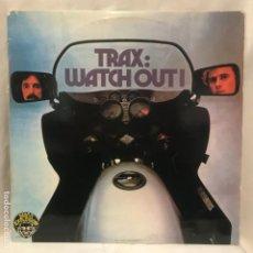 Discos de vinilo: TRAX – WATCH OUT! 1977 DISCO. Lote 193000115