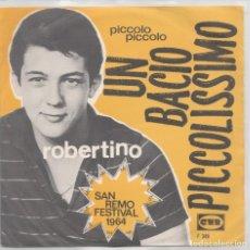 Discos de vinilo: ROBERTINO UN BACIO PICCOLISSIMO /PICCOLO PICCOLO SANREMO FESTIVAL 1964 CNR HOLLAND. Lote 193013515