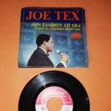 Discos de vinilo: JOE TEX . PAPA TAMBIEN LO ERA. VERDE ES LA HIERBA DE MI CASA. ATLANTIC RECORDS 1969. Lote 193015366