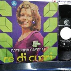 Discos de vinil: CATERINA CASELLI SINGLE RE DI CUORI ITALIA 1970. Lote 193023871