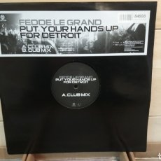 Discos de vinilo: FEDDE LE GRAND ‎– PUT YOUR HANDS UP FOR DETROIT - MAXI VINILO ELECTRO HOUSE. Lote 193055231