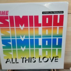 Discos de vinilo: THE SIMILOU ‎– ALL THIS LOVE . MAXI VINILO ELECTRO HOUSE. Lote 193057538