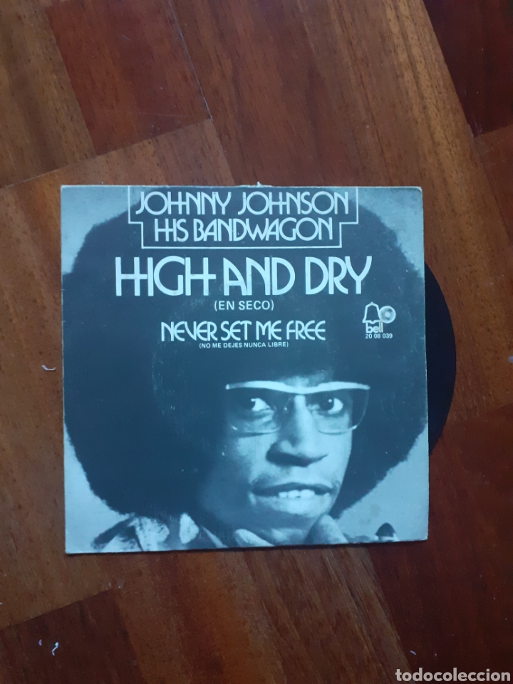 JOHNNY JOHNSON HUGH AND DRY / NEVER SET ME FREE BELL RECORDS 1972 (Música - Discos - Singles Vinilo - Funk, Soul y Black Music)