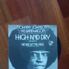 Discos de vinilo: JOHNNY JOHNSON HUGH AND DRY / NEVER SET ME FREE BELL RECORDS 1972. Lote 193090053