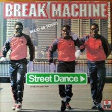 Disques de vinyle: BREAK MACHINE -STREET DANCE / INSTRUMENTAL - MAXISINGLE. Lote 193171656