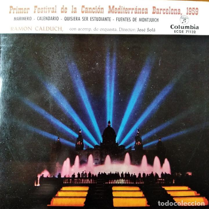 PRIMER FESTIVAL DE LA CANCION MEDITERRANEA BARCELONA 1959- RAMON CALDUCH EP MARINERO/ +3... (Música - Discos de Vinilo - EPs - Otros Festivales de la Canción)